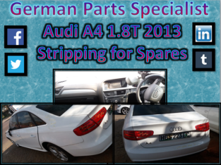 Audi A4 1.8T 2013 Stripping for Spares