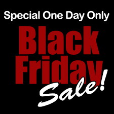 BLACK FRIDAY SPECIAL ONE DAY ONLY CALL TODAY