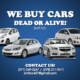 WE BUY CARS! DEAD OR ALIVE!