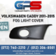 Volkswagen Caddy – Fog Light Cover FOR SALE!