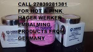 Pink hager werken +27839281381 embalming compound powder