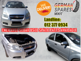 CHEV AVEO SEDAN USED SPARE PARTS AVAILABLE